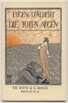 Tekstboekje - Eugen d'Albert, Die toten Augen, omslagontwerp: Ilna Ewers-Wunderwald (1913)
