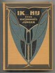 Ik... Hij - Nathanaël Jünger, bandontwerp: Hans Beers (1930)