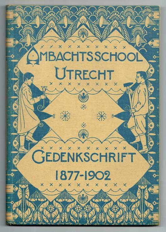Ambachtsschool Utrecht Gedenkschrift 1877-1902 Nieuwe Kunst boekband ontwerper Johannes Dominicus Ros